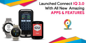 Launched Connect IQ 3.0 With All New Amazing APPS & FEATURES
