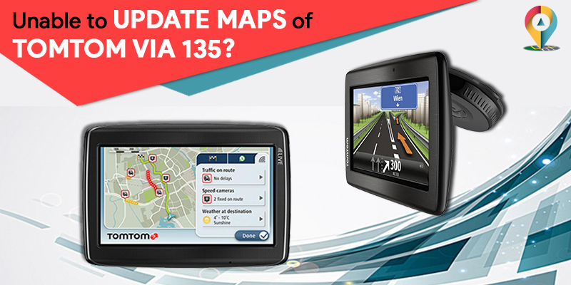 Unable to UPDATE MAPS of TOMTOM VIA 135