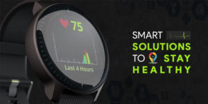 SMART SOLUTIONS TO STAY HEALTHY